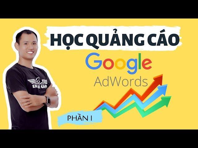 [Tự học marketing online miễn phí] Hướng Dẫn Chạy Google ads 2020 – tư duy quảng cáo tìm kiếm | Eroca Thanh