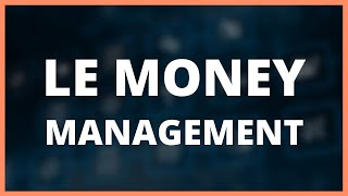 18. Le Money Management (Formation Débuter en Trading - DMTrading.fr)