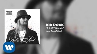 Kid Rock - 3 CATT Boogie