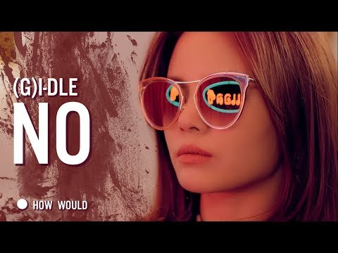 HOW WOULD (G)-IDLE SING NO (by CLC)