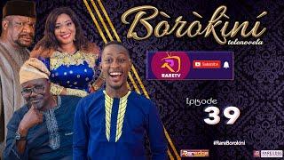 BOROKINI TELENOVELA S01 EP 39 latest Yoruba Web Series 2021
