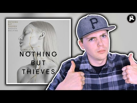 Nothing But Thieves - Broken Machine   Album Review