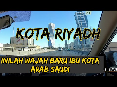 #RIYADH INILAH IBU KOTA ARAB SAUDI | capital city of ksa