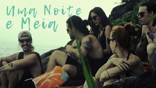 Dirty Glory - Uma Noite E Meia (Official Video)