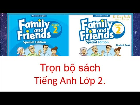 Tiếng Anh Lớp 2 Trọn Bộ. Family and Friends Special Edition Grade 2 Full Book and Audio.
