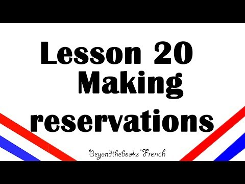 Lesson 20 Making reservations for French Beginners