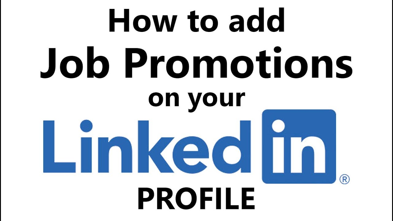 How To Add A Job Promotion On Your Linkedin Profile December 2019 Youtube