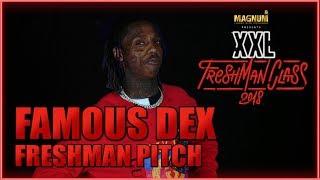Famous Dex's s Pitch for 2018 XXL Freshman