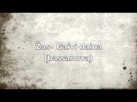 Žas- Gaivi daina (bassanova remix)
