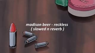 madison beer - reckless ( slowed n reverb )