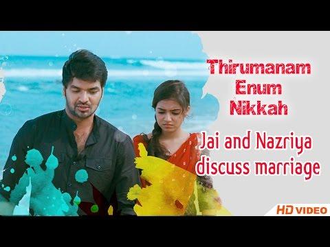 Thirumanam Ennum Nikkah Tamil Movie - Jai And Nazriya Discuss Marriage