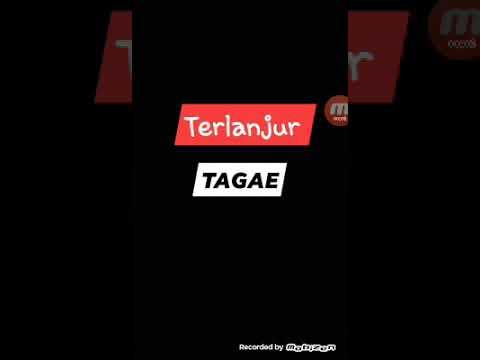 TERLANJUR TAGAE