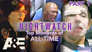 Nightwatch: Top Moments of ALL TIME - Part 1 | A&E