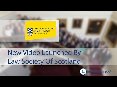 New Video Launched By Law Society Of Scotland