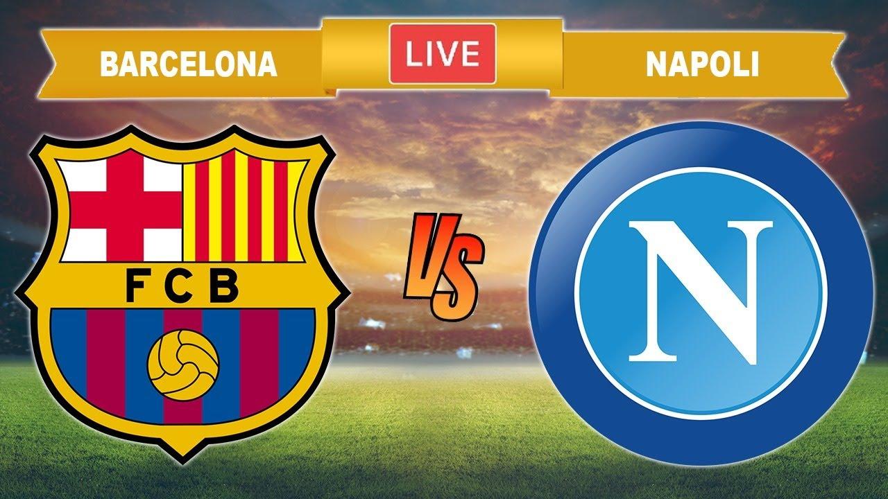 Barcelona vs Napoli Live 🔴 Champions League Napoli vs Barcelona Live Streaming