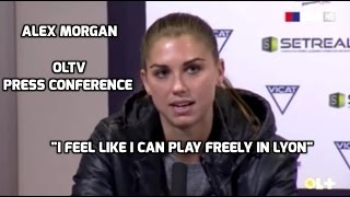 "D1 Feminine - Alex Morgan: ""I Feel Like I Can Play Freely In Lyon"" (OLTV Press Conference) - 1-7-17"