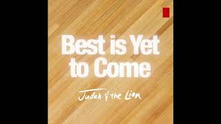 Judah & the Lion - Best is Yet to Come (Visualizer)