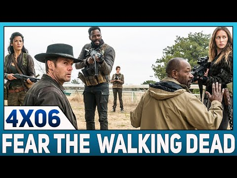 FEAR THE WALKING DEAD Saison 4 épisode 6 / Review & Théories
