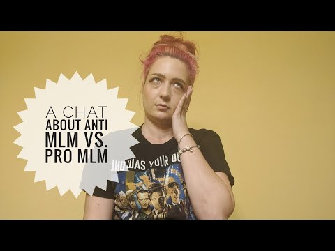 A Chat About Anti MLM Vs. Pro MLM