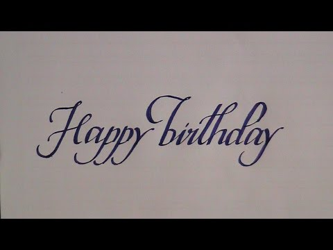 How To Write In Cursive Calligraphy Letters Happy Birthday Youtube