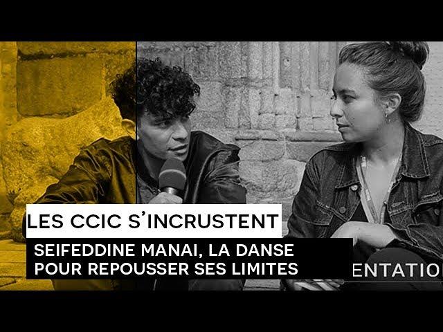 [Les CCIC s'incrustent] Seiffeddine Manai : la danse pour repousser ses limites