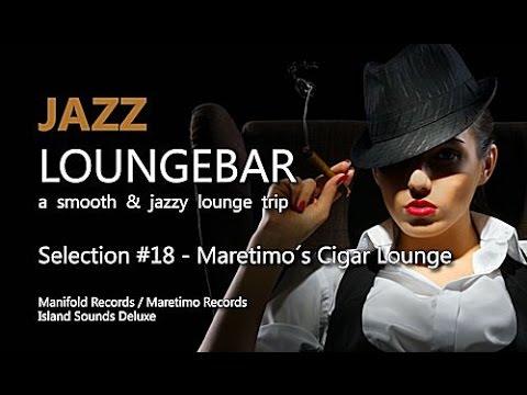 Jazz Loungebar - Selection #18 Maretimo´s Cigar Lounge, HD, 2018, Smooth Lounge Music