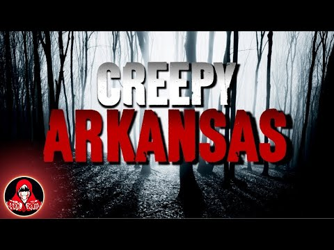 6 Creepy True Stories from Arkansas