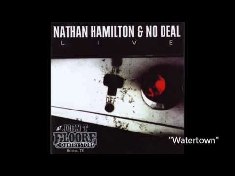 Nathan Hamilton & No Deal  - Watertown