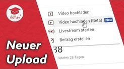 YouTube Videos hochladen: Der neue Upload-Prozess