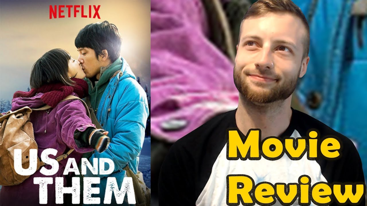 Us And Them (2018) - Netflix Movie Review (Non-Spoiler)