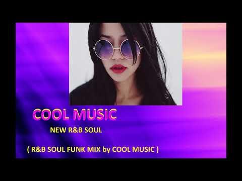 NEW R&B SOUL  R&B SOUL FUNK MIX by COOL