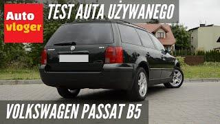 Volkswagen Passat B5 - test auta używanego