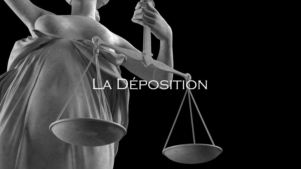 MCVI - Etape 3 : LA DÉPOSITION