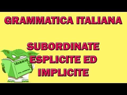 74. Grammatica italiana - Le subordinate ESPLICITE ed IMPLICITE