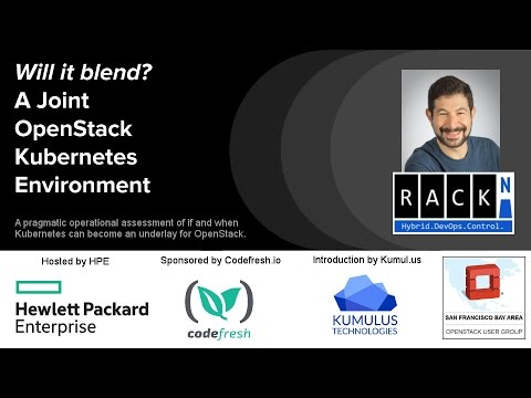 The Joint OpenStack and Kubernetes Environment, Will it Blend? -5MoC-Live - SF Bay OpenStack Meetup
