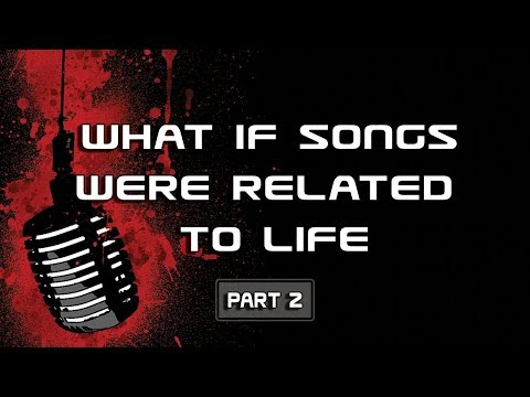 What if songs were related to life ?  (part 2) mp3