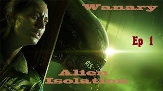 Alien isolation ! Episode 1 FR HD [1080]