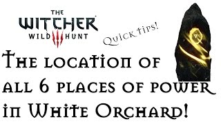 The Witcher 3: How To Find All 6 Places Of Power In White Orchard - Gain 6 Ability Points!