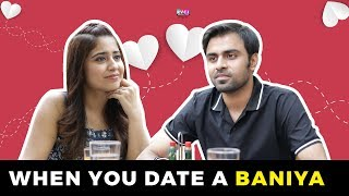 When You Date A Baniya | Ft. Jeetu and Shweta Tripathi | Gone Kesh | RVCJ