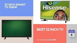 Best 32 Inch TV 32 Inch Smart Tv 1080p