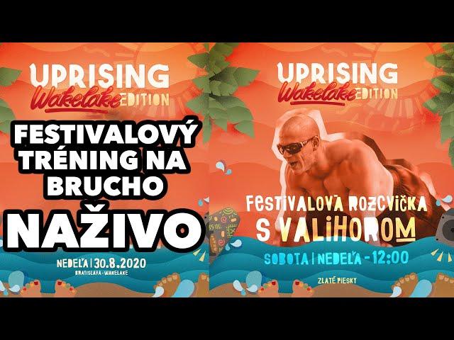 Nedeľný tréning NAŽIVO. Festival Uprising 2020. Nič nás nezastaví. Porazíme koronu! Tréning brucho.