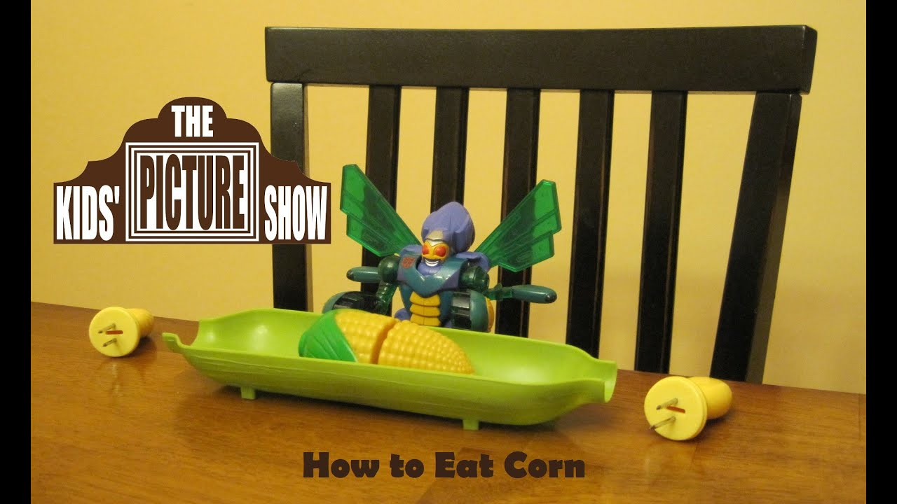 How to Eat Corn - The Kids' Picture Show (Fun & Educational Learning Video)