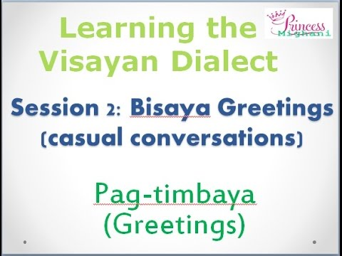 Episode 2 learning visayan dialect greetings binisaya episode 2 learning visayan dialect greetings binisaya pagtimbaya m4hsunfo