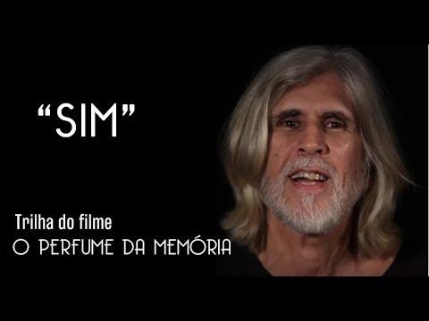 """Oswaldo Montenegro - """"Sim"""": trilha do filme """"O Perfume da Memória"""""""