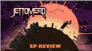 Jettomero: Hero of the Universe EP Review - (Steam)