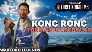 KONG RONG: The Master Scholar   Total War: Three Kingdoms - Warlord Legends