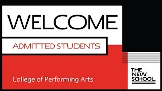 2018 Welcome Admitted Students - College of Performing Arts   The New School