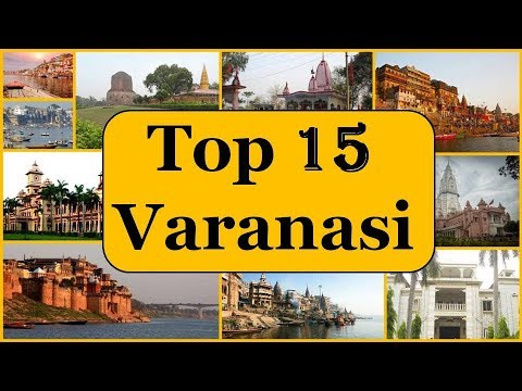 Varanasi Tourism | Famous 15 Places to Visit in Varanasi Tou