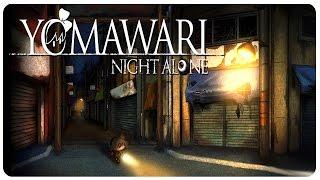 YOMAWARI: Night Alone Gameplay - I wasn