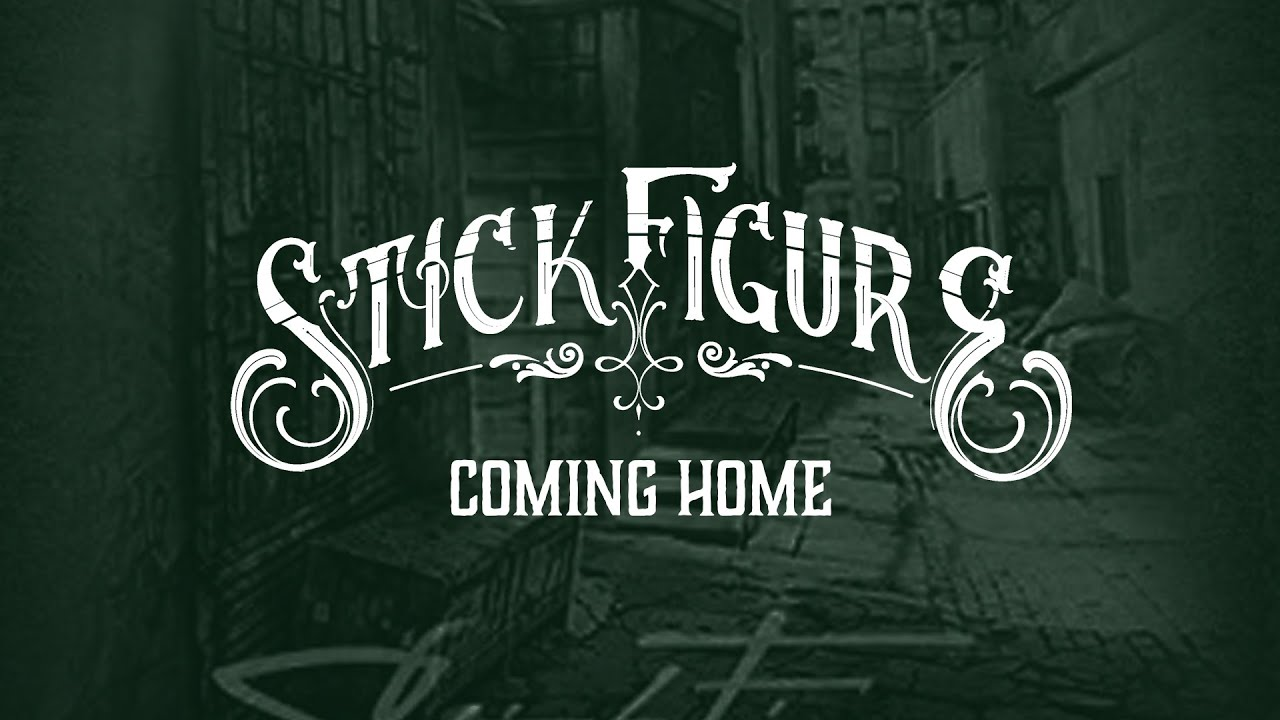 Stick Figure - Coming Home